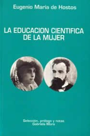 La Educacion Cientifica de La Mujer: Eugenio: Hostos, Eugenio Maria