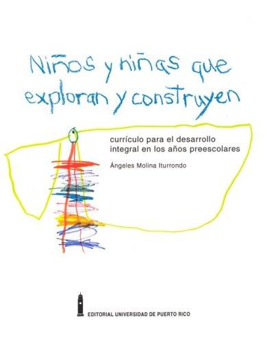 9780847702138: Ninos y Ninas Que Exploran y Construyen: Curriculo Para El Desarrollo Integral En Los Ninos Pre-Escolares (Spanish Edition)