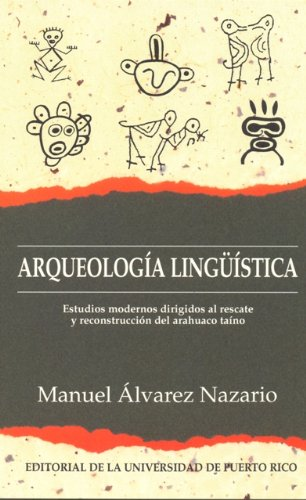 9780847702299: Arqueologia linguistica: Estudios modernos dirigidos al rescate y reconstruccion del arahuaco taino