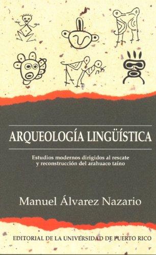 Arqueologia linguistica: Estudios modernos dirigidos al rescate: Manuel Alvarez Nazario