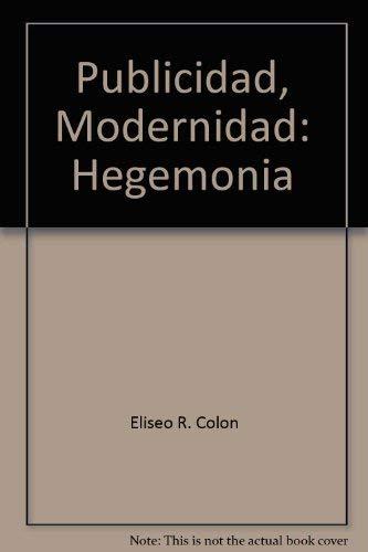 9780847702350: Publicidad, Modernidad: Hegemonia (Spanish Edition)