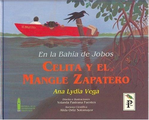 En la bahia de jobos: Celita Y El Mangle Zapatero (Coleccion San Pedrito) (Spanish Edition): Ana ...
