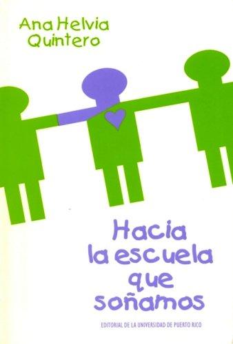 9780847702534: Hacia la escuela que sonamos/Towards the school of our dreams (Spanish Edition)