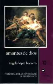 9780847702589: Amantes De Dios (Coleccion Aqui y ahora) (Spanish Edition)