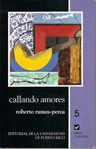 9780847702633: Callando Amores (Coleccion Aqui y ahora) [Paperback] by Ramos-Perea, Roberto;...