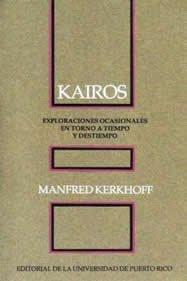 9780847702688: Kairos: Exploraciones ocasionales en torno a tiempo y destiempo (Spanish Edition)