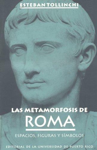 9780847702695: Title: Las metamorfosis de Roma Espacios figuras y simbol