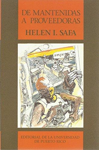 9780847702756: De mantenidas a proveedoras: Mujeres e industrializacion en el Caribe (Spanish Edition)