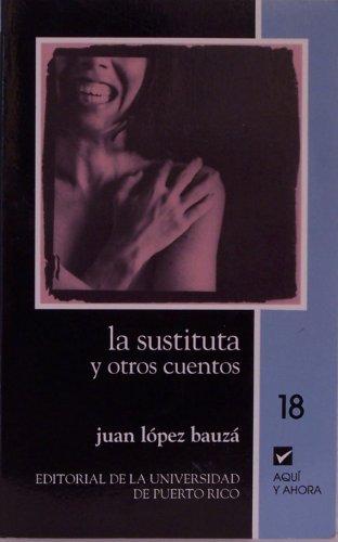 9780847702848: LA Sustituta Y Otros Cuentos (Colección Aquí y ahora)