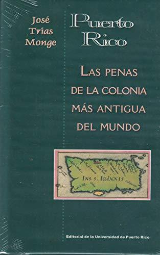 9780847703401: Puerto Rico: Las Penas De LA Colonia Mas Antigua Del Mundo (Spanish Edition)