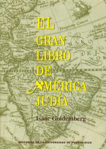 El Gran Libro De America Judia/ the American Jewish Great Book (Spanish Edition): Goldemberg, ...