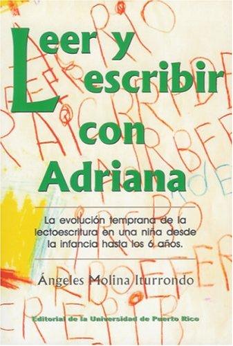 9780847703630: Leer Y Escribir Con Adriana: LA Evolucion Temprana De LA Lectoescritura En Una Nina Desde LA