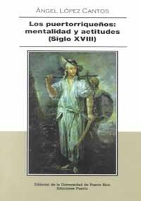 9780847703753: Los Puertorriquenos: Mentalidad Y Actitudes (Siglo Xviii)