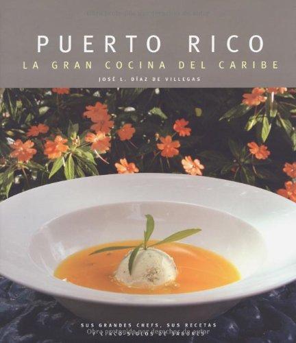 Puerto Rico: La Gran Cocina del Caribe: Jose Luis Diaz