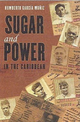 9780847711291: Sugar and Power in the Caribbean. The South Porto Rico Sugar Company in Puerto Rico and the Dominican Republic, 1900-1921.