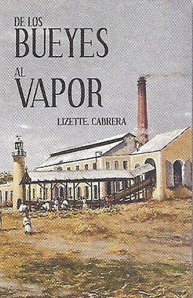 9780847711314: De los bueyes al vapor : caminos de la tecnologia del azucar en puerto Rico y el caribe