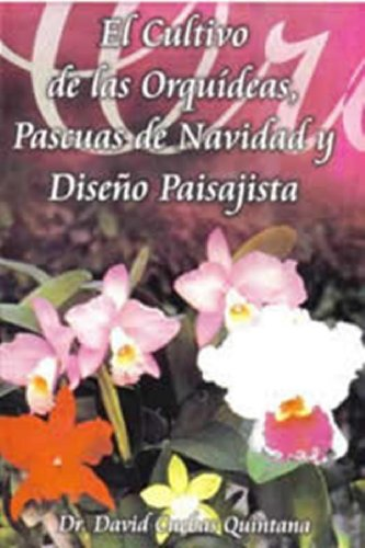 9780847720255: El cultivo de las orquideas, pascuas de navidad y diseno paisajista/ The Cultivation of Orchids, Poinsettias and Landscape Design (Spanish Edition)
