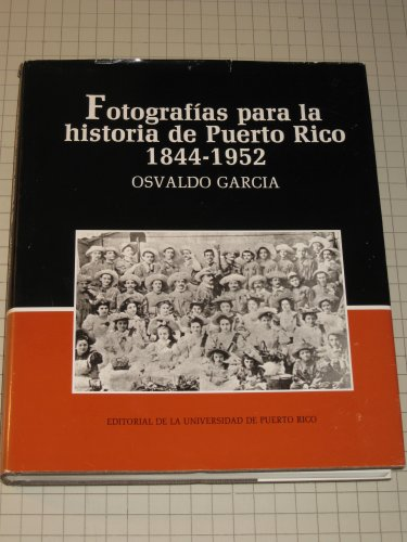 9780847721160: Fotografias Para La Historia De Puerto Rico, 1844 to 1952/ Photographs for the History of Puerto Rico (Span)