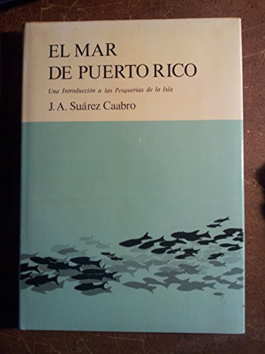 El mar de Puerto Rico: Una introduccion a las pesquerias de la Isla (Spanish Edition): Jose A ...