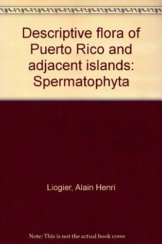 Descriptive flora of Puerto Rico and adjacent: Liogier, Alain H