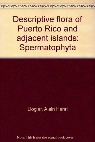 9780847723331: Descriptive flora of Puerto Rico and adjacent islands: Spermatophyta
