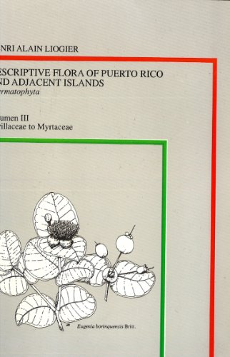 Descriptive Flora of Puerto Rico and Adjacent: Henri Alain Liogier