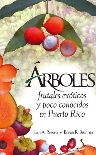 9780847723461: Arboles Frutales Exoticos Y Poco Conocidos En Puerto Rico (Spanish Edition)