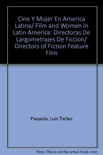 9780847725076: Cine Y Mujer En America Latina/ Film and Women in Latin America: Directoras De Largometrajes De Ficcion/ Directors of Fiction Feature Film