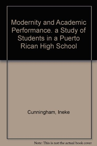 9780847727063: Modernity and Academic Performance: A Study of Students in a Puerto Rican High School