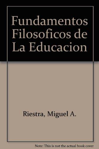 9780847727247: Fundamentos Filosoficos de La Educacion