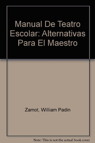 9780847727513: Manual De Teatro Escolar: Alternativas Para El Maestro