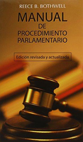 Manual de Procedimiento Parlamentario (Spanish Edition): Reece B. Bothwell