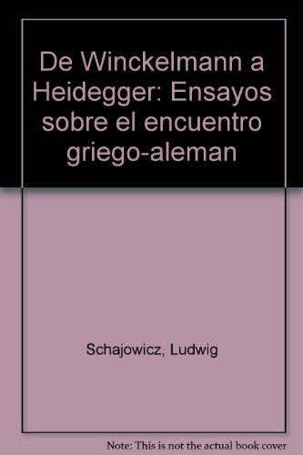 9780847728268: DE WINCKELMANN A HEIDEGGER: ENSAYOS SOBRE EL ENCUENTRO GRIEGO-ALEMAN