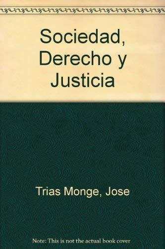 9780847730209: Sociedad, derecho y justicia: Discursos y ensayos (Spanish Edition)