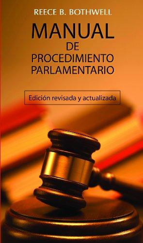 Manual De Procedimiento Parlamentario/ Manual Parliamentary Procedure: Reece B. Bothwell,