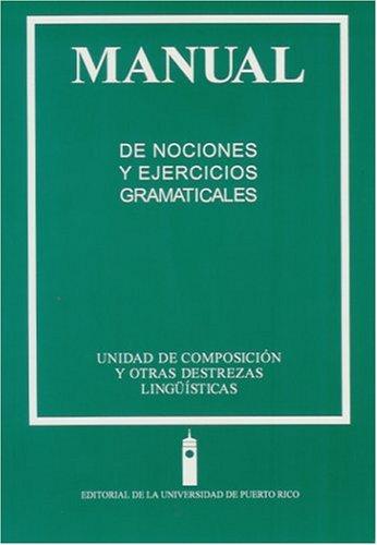 9780847731640: Manual De Nociones Y Ejercicios Gramaticales: Unidad De Composicion Y Otras Destrezas Linguisticas