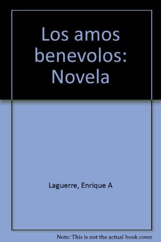9780847731671: Los amos benévolos: Novela (Spanish Edition)