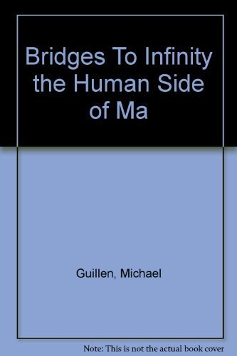 9780847734580: Bridges To Infinity the Human Side of Ma [Taschenbuch] by Guillen, Michael