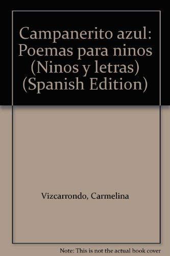 Campanerito azul: Poemas para ninos (Ninos y letras) (Spanish Edition): Vizcarrondo, Carmelina