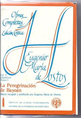 La Peregrinacion De Bayoan/ Bayoan's Pilgrimage (Obras: Hostos, Eugenio Maria