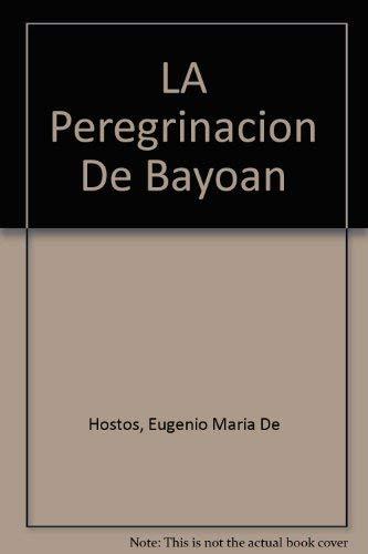 LA Peregrinacion De Bayoan: Eugenio Maria De