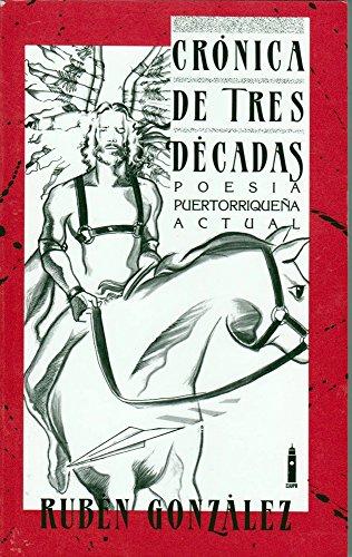 9780847736393: Cronica De Tres Decadas