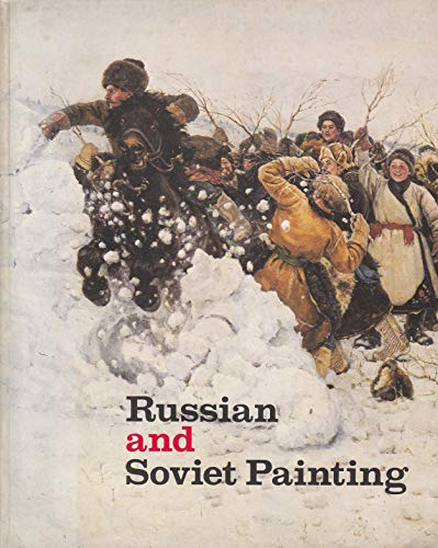 9780847800438: Russian and Soviet painting: An exhibition from the museums of the USSR presented at the Metropolitan Museum of Art, New York, and the Fine Arts Museums of San Francisco