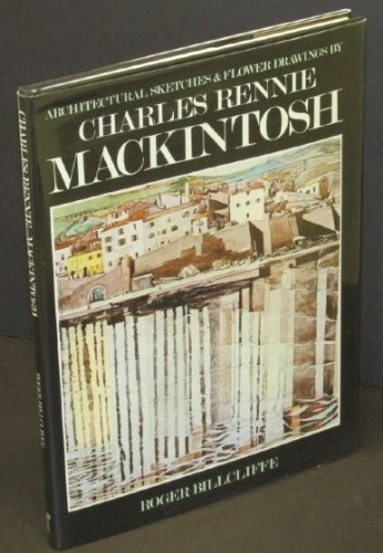 Architectural sketches & flower drawings by Charles: Charles Rennie Mackintosh