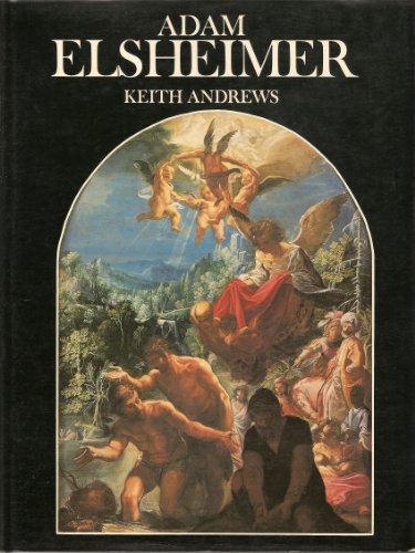 9780847800896: Adam Elsheimer: Paintings, drawings, prints