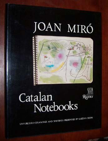 JOAN MIRÓ: Catalan Notebooks: Unpublished Drawings and Writings. (Translated from the French by D...