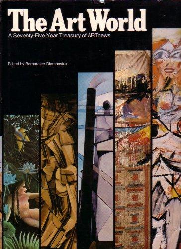 The Art world: A seventy-five-year treasury of ARTnews: Barbaralee DIAMONSTEIN