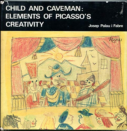 Child and caveman: Elements of Picasso's creativity: Picasso, Pablo