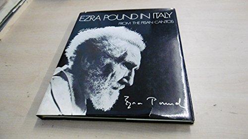 Ezra Pound In Italy From the Pisan Cantos: Pound, Ezra