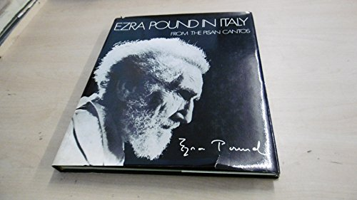 Ezra Pound In Italy : From the Pisan Cantos: Pound, Ezra